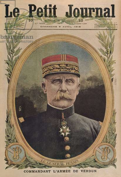 General Petain commanding the army of Verdun, front cover illustration from 'Le Petit Journal', supplement illustre, 9th April 1916 (colour litho)