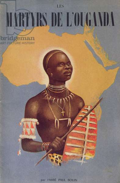 Front cover of 'Les Martyrs de l'Ouganda' by Abbott Paul Bouin, 1953 (colour litho)