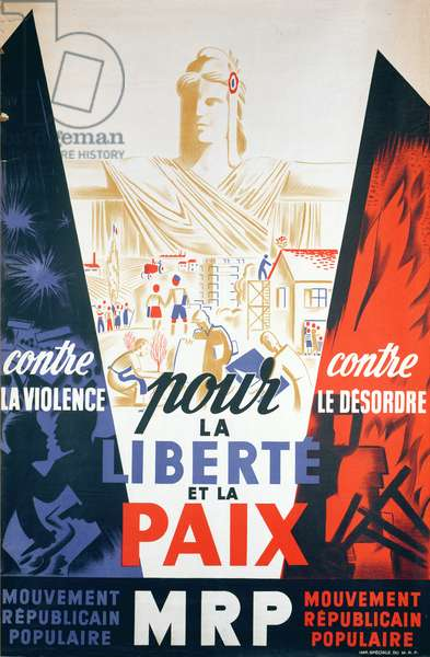 'For Liberty and Peace', poster by the 'Mouvement Republicain Populaire', c.1945-50 (colour litho)