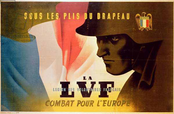 Beneath the Folds of the Flag the L.V.F Fights for Europe, poster for the French Resistance Legion (colour litho)
