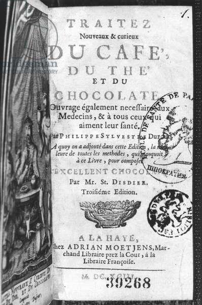 Title page of 'Traite Nouveau et Curieux du Cafe, du The et du Chocolat' by Philippe Sylvestre Dufour, La Haye, published 1693 (engraving) (b/w photo)