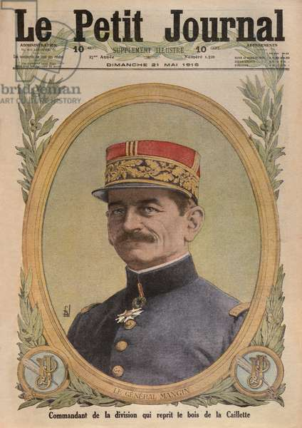 General Charles Mangin, front cover illustration from 'Le Petit Journal', supplement illustre, 21st May 1916 (colour litho)