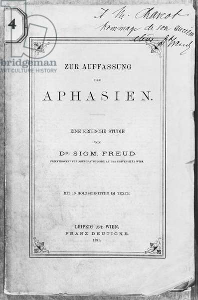 Front cover of 'Zur Auffassung der Aphasien' dedicated to Jean Martin Charcot (1825-93) Leipzig and Wien, published by Franz Deuticke, 1891 (b/w photo)