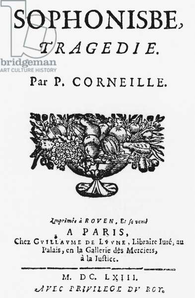 Title page of 'Sophonisbe' by Pierre Corneille (1606-84) published in 1663 (engraving) (b/w photo)