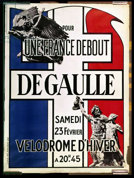 For a Ready France: De Gaulle, poster advertising a meeting of the Rassemblement du peuple francais, 1947 (colour litho)