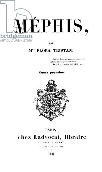 Title page of 'Mephis' by Flora Tristan (1803-44) published in Paris by Ladvocat, 1838 (engraving) (b/w photo)