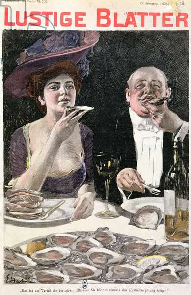 'That's the advantage of being of the lower classes, you're never going to get food poisoning from eating oysters!', front cover of 'Lustige Blatter' magazine, 1905 (colour litho)