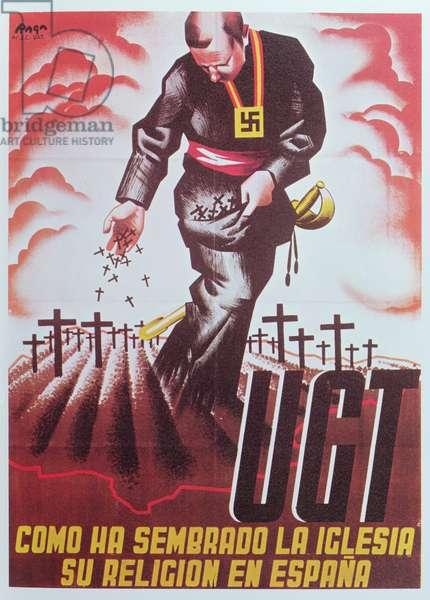 'Como Ha Sembrado La Iglesia Su Religion En Espana', reproduction of a Poster for 'U.G.T.' (Union General de Trabajadores) c.1936-39 (colour litho)