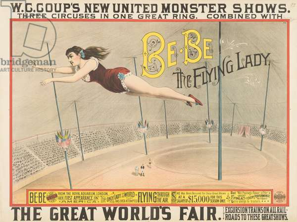 W.C. Coup's New United Monster Shows: Bebe the Flying Lady, 1892 (colour litho)