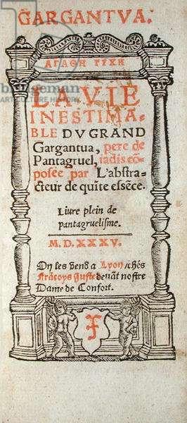 Title page of 'Gargantua' by Francois Rabelais (1494-1553) published in Lyon, 1535