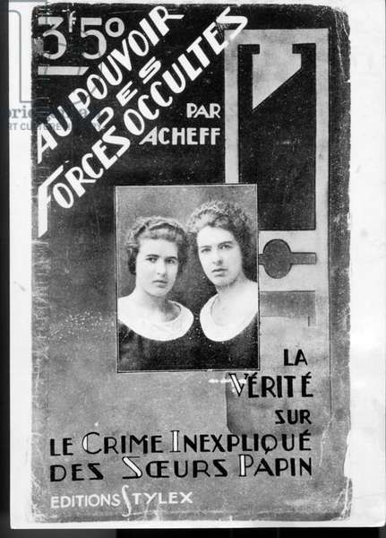 Cover of a book about Papin sisters : Lea (l) and Christine guilties of murder of their boss on february 2, 1933 in Le Mans (France)