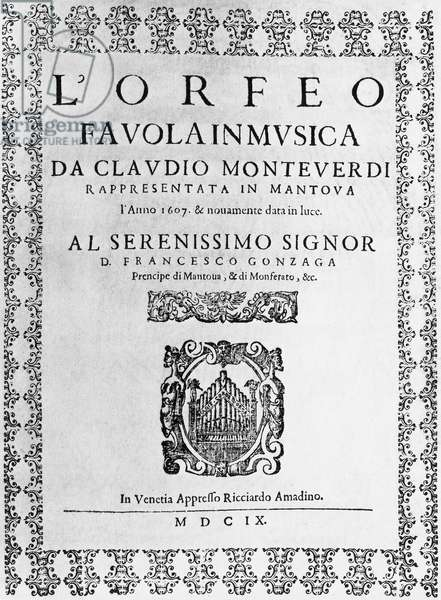 Title page of Orpheus by Claudio Monteverdi (1567-1643), libretto by Alessandro Striggio (1573-1630), published by Ricciardo Amadino, Venice, Italy, 1609