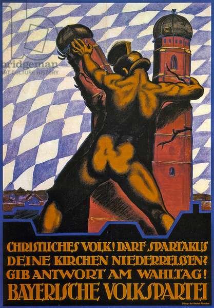 Bayerische Volkspartei. Christliches Volk! Darf Spartakus deine Kirchen niederreissen? Gib Antwort am Wahltag!, 1919 (colour litho)