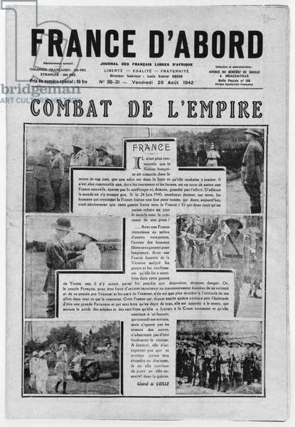 Free France in French Equatorial Africa, Front page of the newspaper 'France d'abord', 'Combat de l'Empire' by General Charles de Gaulle (1890-1970) Brazzaville, Congo, 28th August 1942 (photolitho) (b/w photo)