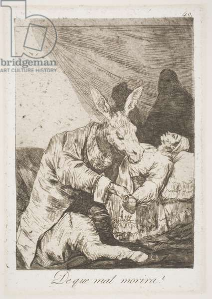 """De que mal morira? (Of what ill will he die?), plate 40 from the series """"Los Caprichos"""" (The Caprices), 1796-97, printed mid-19th century (etching & aquatint)"""