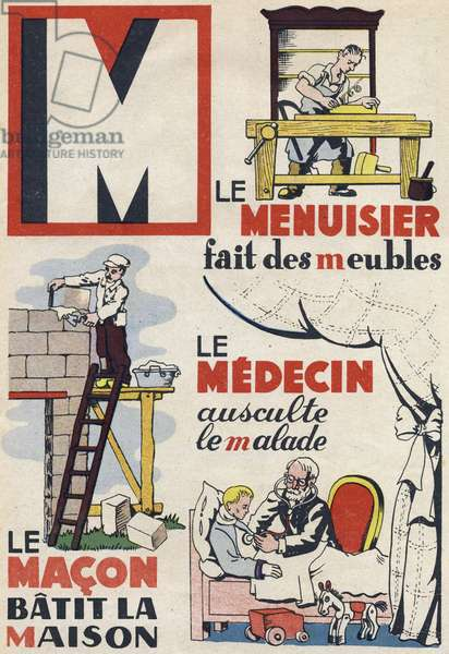 """Letter M: the carpenter makes furniture, the doctor scures the sick and the macon makes the house. Engraving in """""""" ABC des metiers"""""""""""". Agence Gutenberg editions, Lyon, 1945. Author and illustrator unknown. 24 pages. Dimensions: 27x19cm. Private Collection"""
