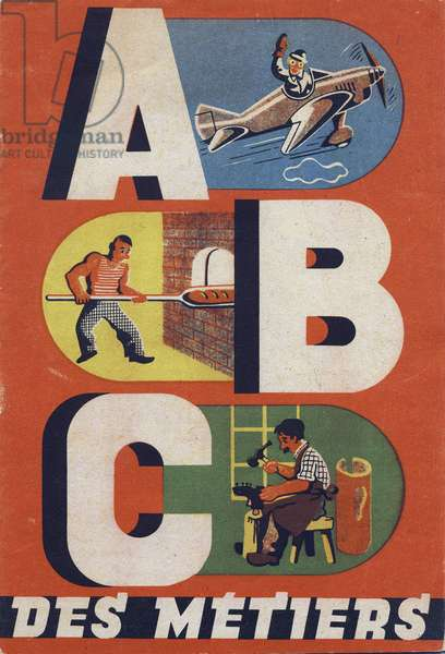 """Cover of """""""" ABC des metiers"""""""". Agence Gutenberg editions, Lyon, 1945. Author and illustrator unknown. 24 pages. Dimensions: 27x19cm. Private Collection"""