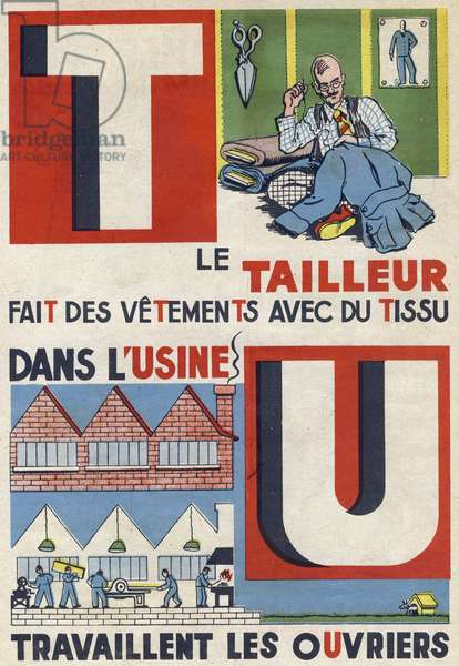 """Letter T: the tailor makes clothes with fabric. Letter U: In the factory, workers work. Engraving in """""""" ABC des metiers"""""""""""". Agence Gutenberg editions, Lyon, 1945. Author and illustrator unknown. 24 pages. Dimensions: 27x19cm. Private Collection"""