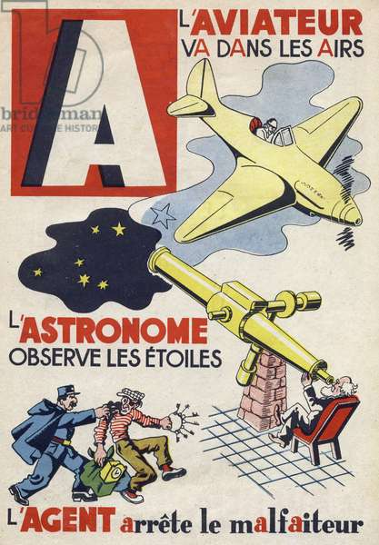 """Letter A: the aviator goes into the air, the astronomer observes the stars and the agent arrests the criminal (bandit with a nightingale or keychain). Engraving in """""""" ABC des metiers"""""""""""". Agence Gutenberg editions, Lyon, 1945. Author and illustrator unknown. 24 pages. Dimensions: 27x19cm. Private Collection"""