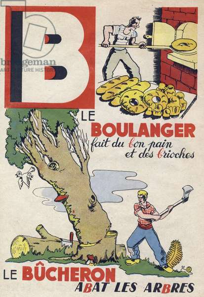 """Letter B: the baker makes good bread and buns, the woodman cuts down the trees. Engraving in """""""" ABC des metiers"""""""""""". Agence Gutenberg editions, Lyon, 1945. Author and illustrator unknown. 24 pages. Dimensions: 27x19cm. Private Collection"""