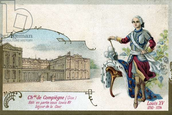 Portrait of Louis XV (1710-1774) at the Castle of Compiegne in the Oise (Portrait of King Louis XV) Chromolithography of the late 19th century Private Collection