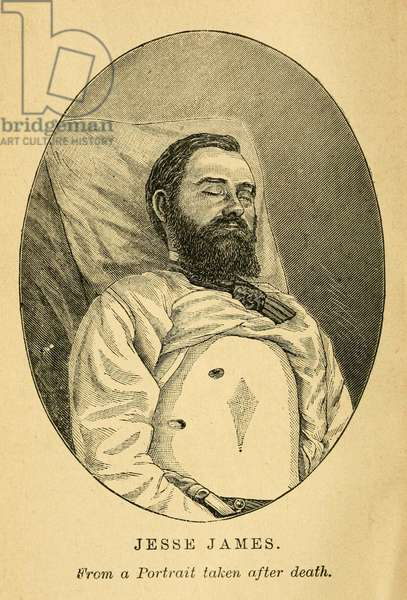 Jesse James, after his death at the hands of turn-coat reward collector Bob Ford on April 3, 1882