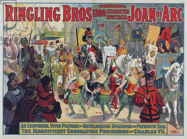 Ringling Bros. Circus, a spectacle with recreations of Joan of Arc and the Coronation of Charles VII, 1912 (poster)