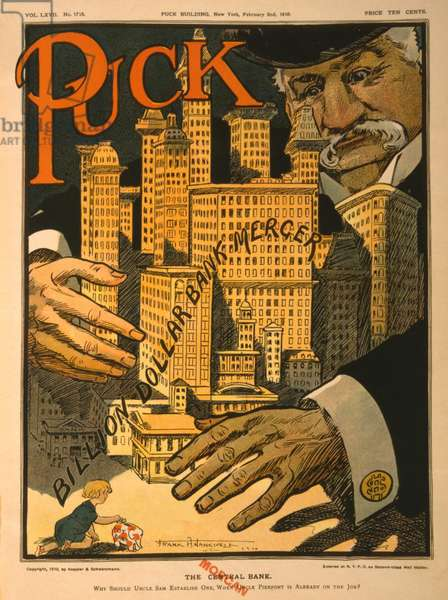 1910 cartoon expressing concern that one man, J. P. Morgan, held more financial power than the U.S. government. Within a few years, the Democratic administration of Woodrow Wilson established the National Monetary Commission, followed by the founding of the Federal Reserve