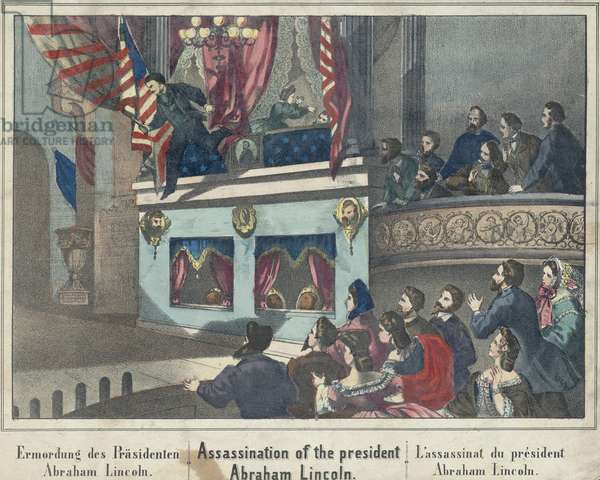 The Assassination of President Lincoln. The assassin, John Wilkes Booth, jumps from the Presidential box onto the stage of Ford's Theater. Print has title in German, English and French. April 14th, 1865