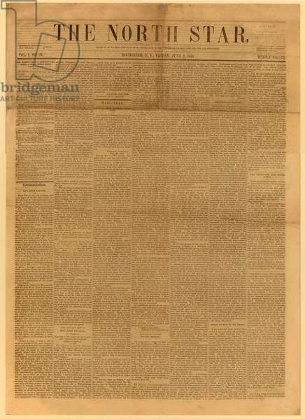 Front page of THE NORTH STAR, June 2, 1848, the abolitionist newspaper published by Frederick Douglass. Founded in December 1847, its name was taken from the star that guided escape slaves to the free northern states and Canada
