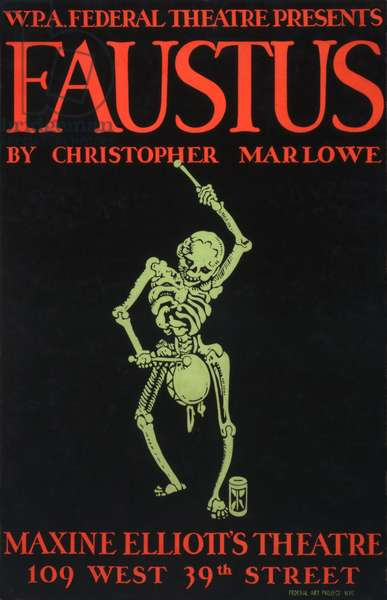 Poster for Faustus, text reads: 'W.P.A. Federal Theatre Presents Faustus, by Christopher Marlowe, Maxine Elliott's Theatre', New York City, c.late 1930s
