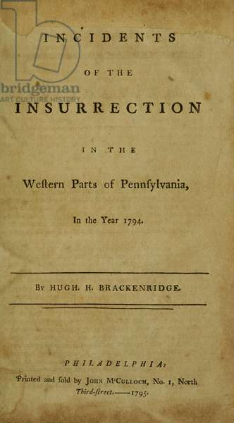 INCIDENTS OF THE INSURRECTION IN THE WESTERN PARTS OF PENNSYLVANIA IN THE YEAR 1794. Title page of an account of the Whiskey Rebellion