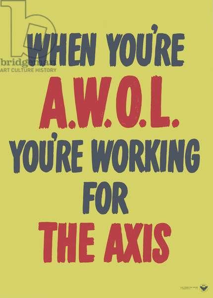 World War II poster, American, warning against absenteeism