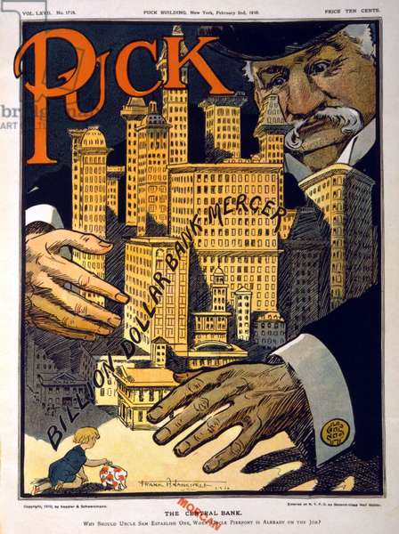 J.P. Morgan: 1910 cartoon expressing concern that one man, J. P. Morgan, held more financial power than the U.S. government. Within a few years, the Democratic administration of Woodrow Wilson established the National Monetary Commission, followed by the founding of the Federal Reserve.