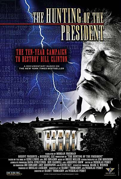 THE HUNTING OF THE PRESIDENT: THE HUNTING OF THE PRESIDENT, Bill Clinton, 2004, (c) Regent Releasing/courtesy Everett Collection