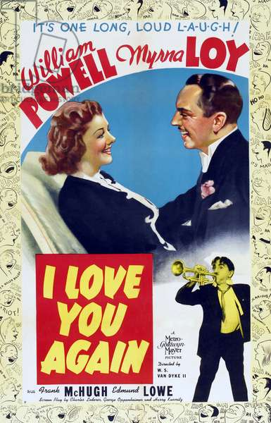 Monsieur Wilson perd la tete: I LOVE YOU AGAIN, top l-r: Myrna Loy, William Powell on poster art, 1940