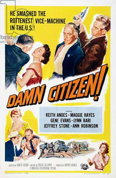 Raid contre la pegre: DAMN CITIZEN!, US poster, top from 2nd left: Maggie Hayes, Edward C. Platt, Keith Andes, 1958