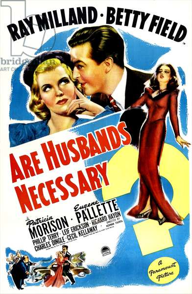 ARE HUSBANDS NECESSARY?: ARE HUSBANDS NECESSARY, US poster, from left: Ray Milland, Betty Field, Patricia Morison, 1942