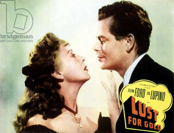 LUST FOR GOLD, Ida Lupino, Glenn Ford, 1949