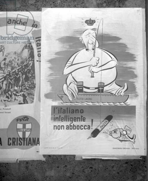 Milan, 1953. Electoral posters for the parliamentary elections of 1953. Christian Democracy here makes satire against the monarchist Achille Lauro