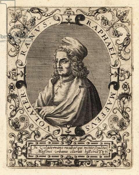 Raffaello Maffei, Italian historian, 1451-1522.