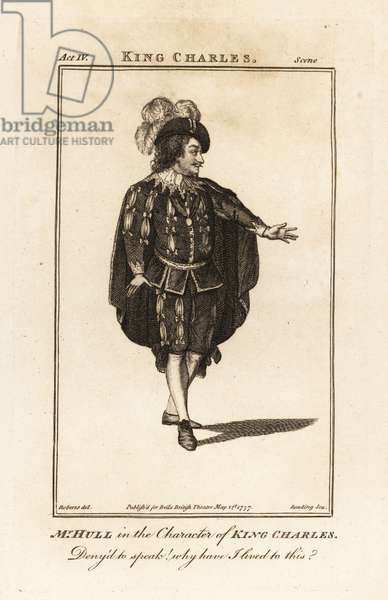 Mr Thomas Hull in the character of King Charles in William Havard's King Charles I