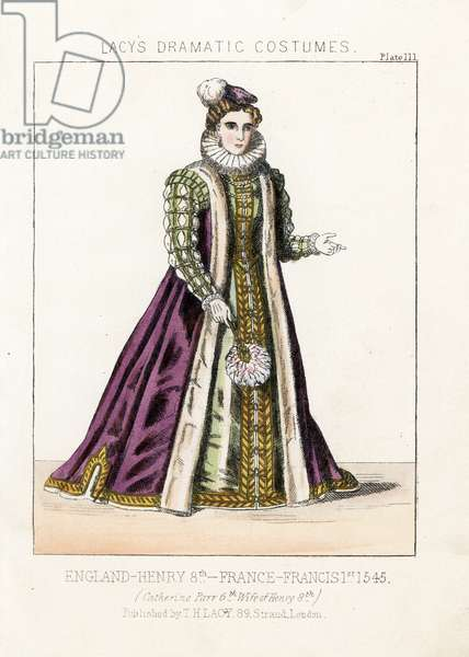 "Catherine Parr (Parre) (1512-1548), 6th wife of Henry VIII, England, 1545. Handcoloured lithograph from Thomas Hailes Lacy's """" Female Costumes Historical, National and Dramatic in 200 Plates,"" London, 1865. Lacy (1809-1873) was a British actor, playwright, theatrical manager and publisher."