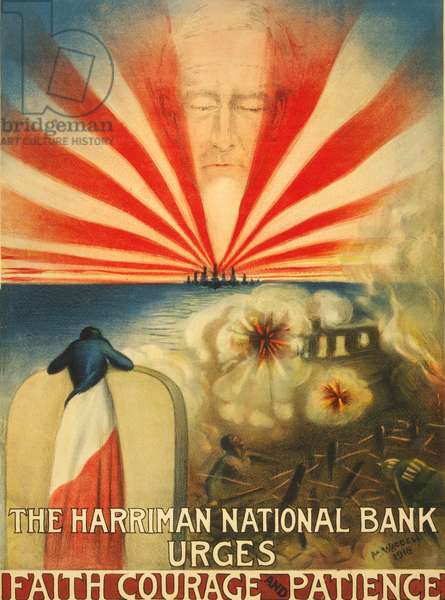 The Harriman National Bank urges faith, courage, and patience, 1918 (colour litho)