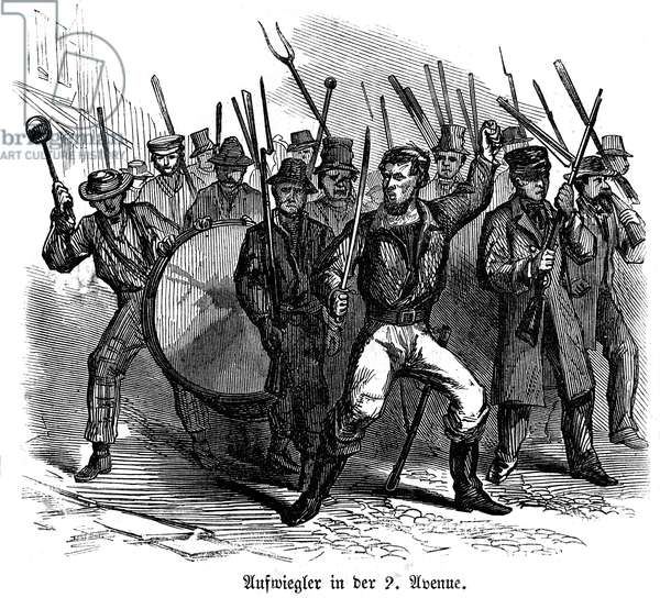 CIVIL WAR: DRAFT RIOTS Armed draft rioters on 2nd Avenue inciting others to riot during the New York City Draft Riots of July 13-16, 1863. Wood engraving from a contemporary German-language American newspaper.
