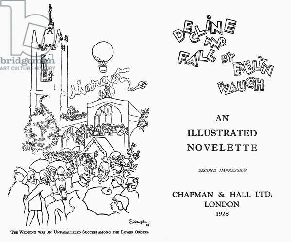 WAUGH: DECLINE AND FALL Frontispiece and title page of the first edition of Evelyn Waugh's novel 'Decline and Fall,' London, 1928.