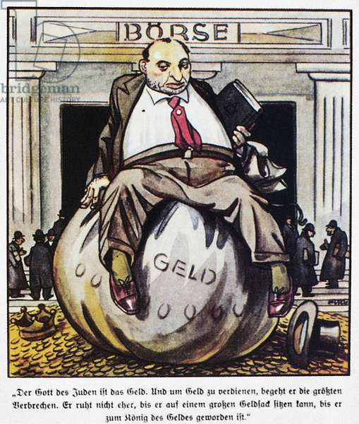 ANTISEMITIC CARTOON, 1938 German cartoon, 1938, depicting a Jewish speculator outside the Stock Exchange sitting on his money; the caption reads in part, 'The god of the Jew is money.'