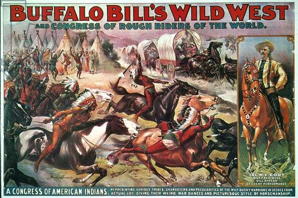 BUFFALO BILL'S SHOW Buffalo Bill Cody's Wild West Show poster, 1899.