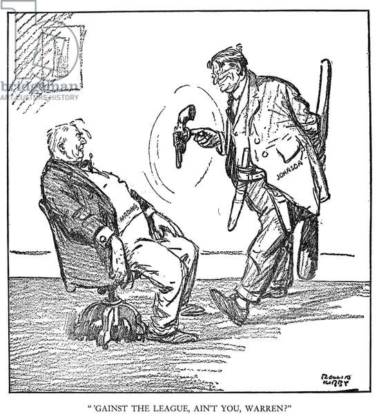 LEAGUE OF NATIONS CARTOON ''Gainst the League, Ain't You Warren?' Cartoon by Rollin Kirby from the New York 'World,' 26 July 1920, in which presidential candidate Warren G. Harding's repudiation of the League of Nations is shown as a surrender to Senator Hiram Johnson.