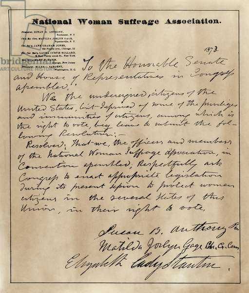 WOMEN'S RIGHTS PETITION Petition, signed by Susan B. Anthony and Elizabeth Cady Stanton, of the National Women's Suffrage Association to Congress, 1873.